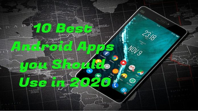 10 Best Android Apps you Should Use in 2020