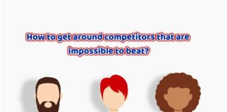 How to get around competitors that are impossible to beat?