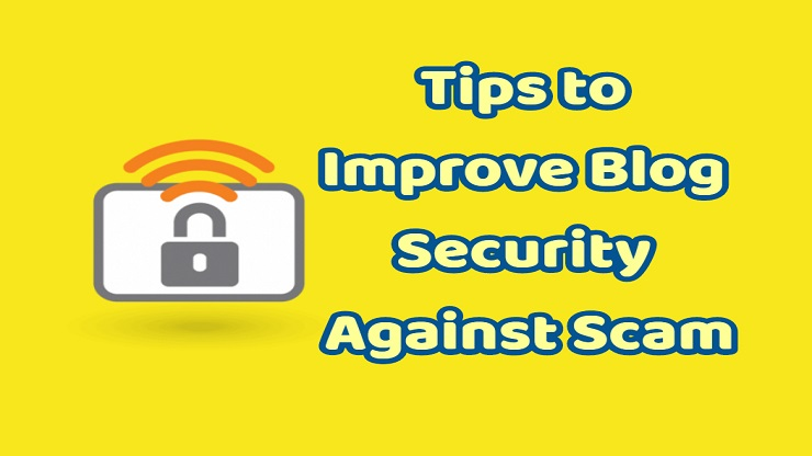 Tips to Improve Blog Security Against Scam