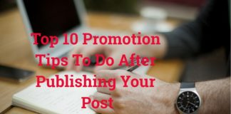 Top 10 Promotion Tips To Do After Publishing Your Post
