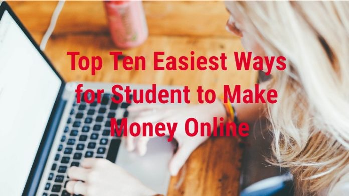 Top Ten Easiest Ways for Student to Make Money Online